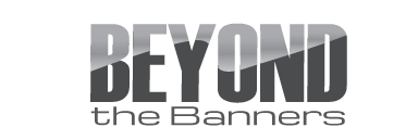 Beyond the Banners